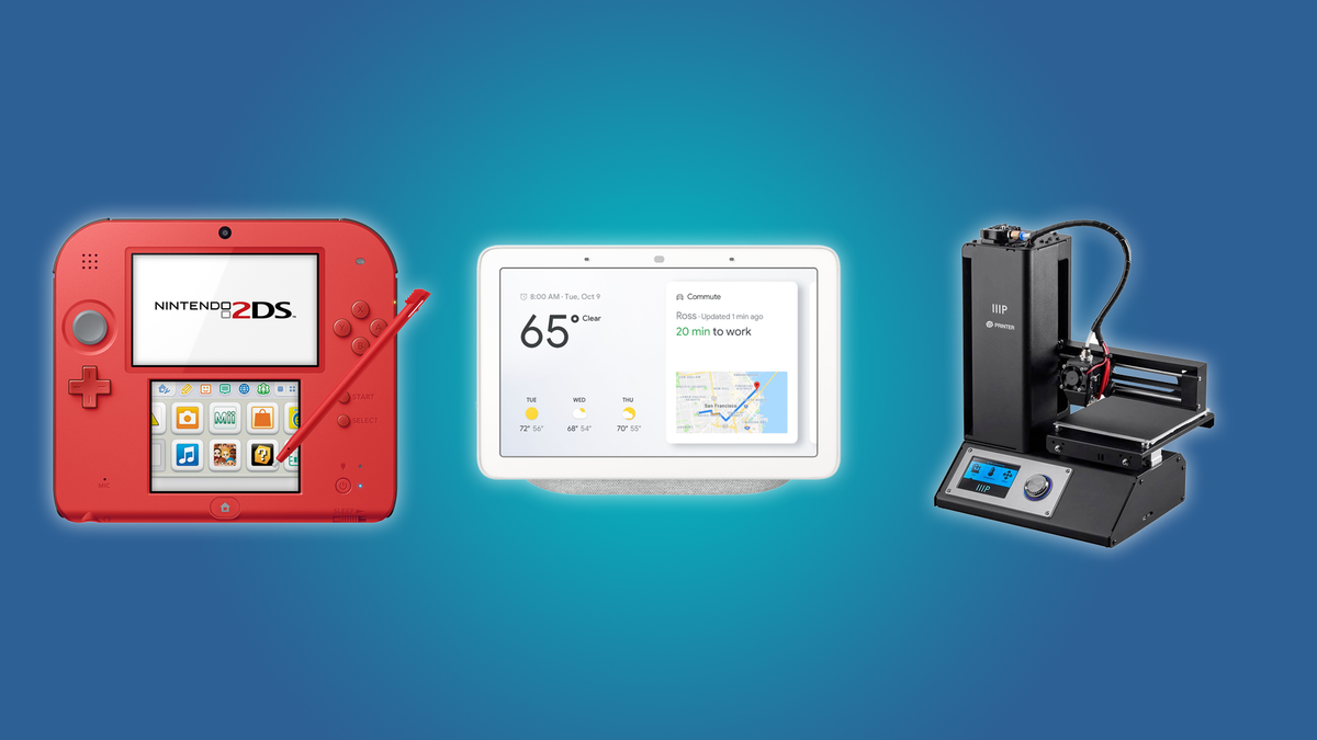 The Google Nest Hub, the Nintendo 2DS, and the Monoprice 3D Printer