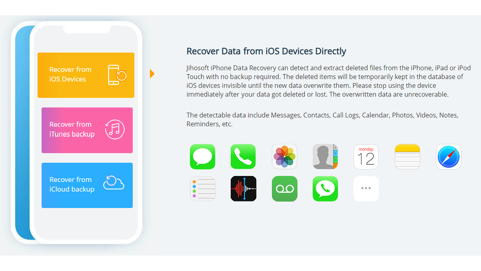 Jihosoft Phone Recovery for both Android and iOS can find a variety of files