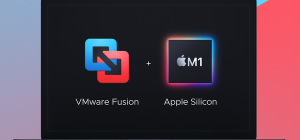 VMware Won't Support Windows 10 Emulation on Apple M1 Hardware