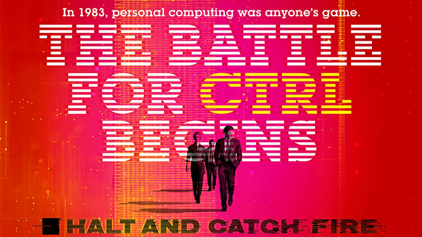 What We're Watching: 'Halt and Catch Fire' Is Retro Tech Drama Goodness