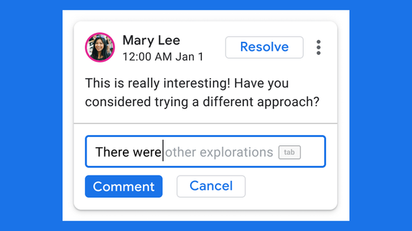 Google Wants Your Sheets and Slides Comments to Sound Less Stupid