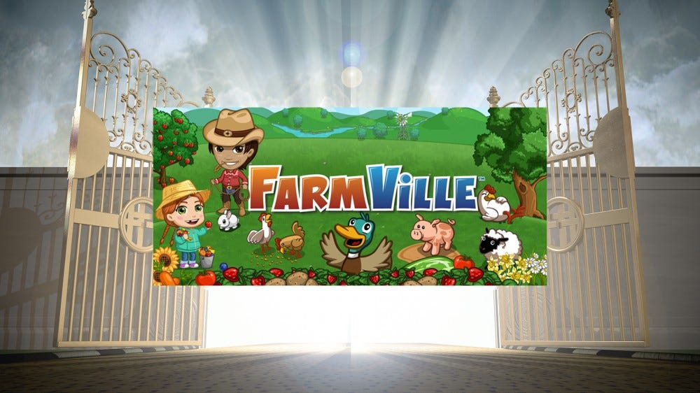 Farmville at the Pearl Gates.