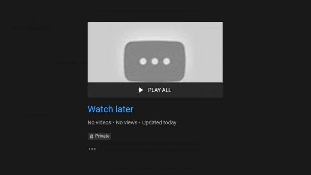 YouTube Watch Later playlist