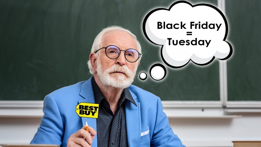 "A scientist in a Best Buy coat imagines ""Black Friday = Tuesday"""