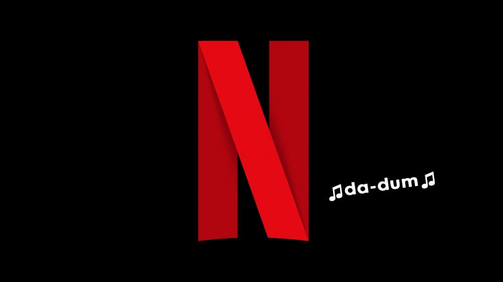 A photo of the Netflix logo with the words 'da-dum.'