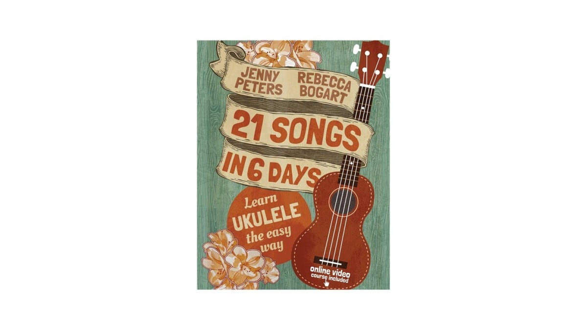 "A book entitled ""21 Songs in 6 Days, Learn Ukulele the Easy way"" with an artistic rendering of a Ukulele."
