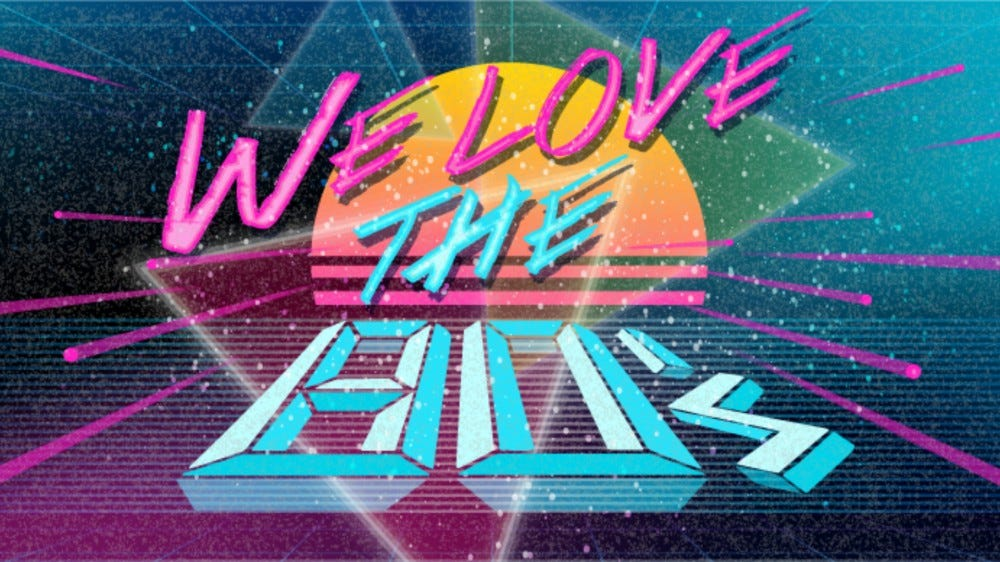 80s, we love the 80s text in retro font on a neon themed background