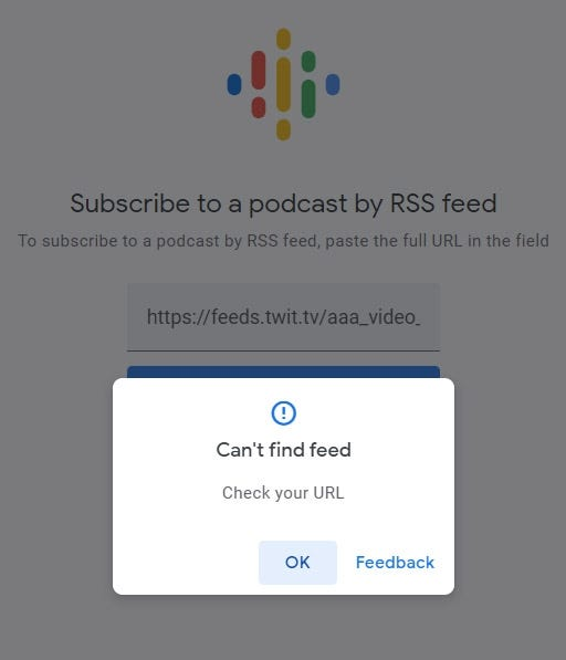 Google podcasts refusing to add a video RSS feed.