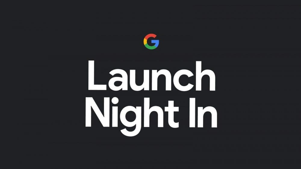 Launch Night In text with the Google Logo